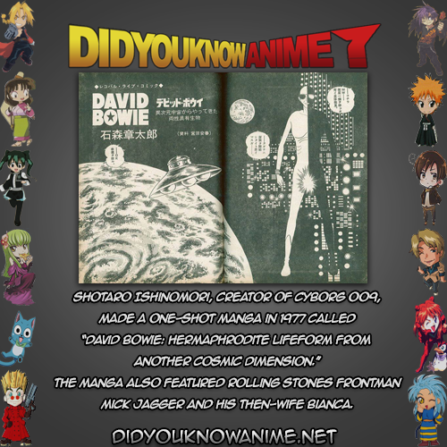 """DYKA: Misc. 02  Shotaro Ishinomori , creator of Cyborg 009, made a one-shot manga in 1977 called """"David Bowie: Hermaphrodite Lifeform From Another Cosmic Dimension."""" The manga also featured Rolling Stones frontman Mick Jagger and his then-wife Bianca."""