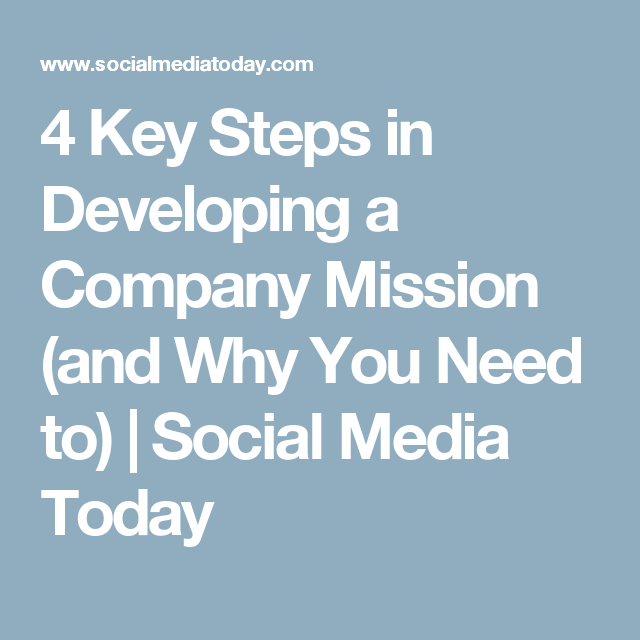 4 Key Steps in Developing a Company Mission (and Why You Need to) | Social Media Today