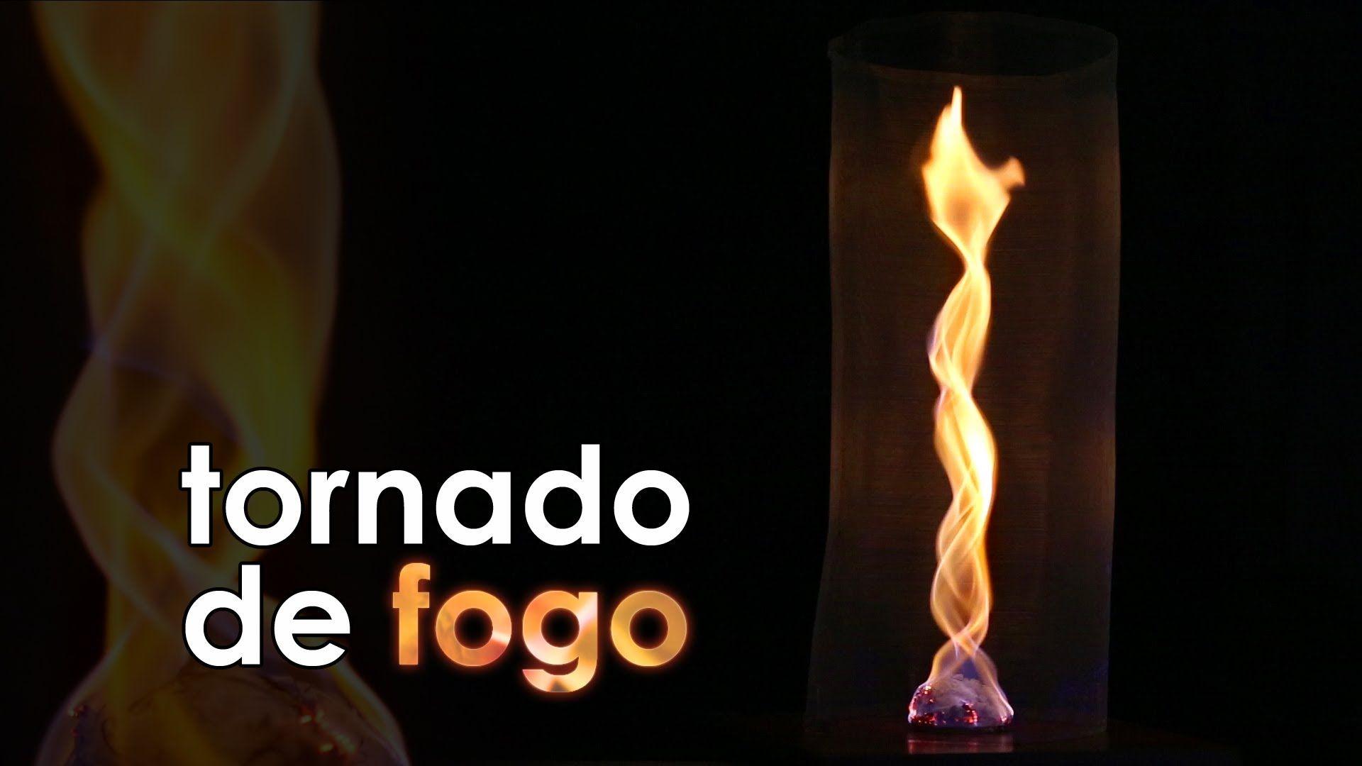 Tornado De Fogo Experiencia De Fisica Com Imagens Tornado De
