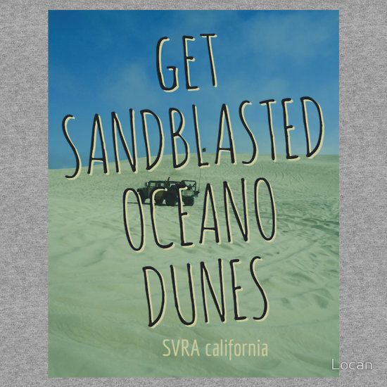 'Get Sandblasted' Men's & Women's Apparel. design by Locan. To view & shop click on photo. Thank you.
