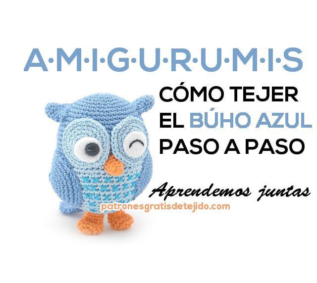 como tejer el búho azul | Amigurumis crochet | Pinterest | Como ...
