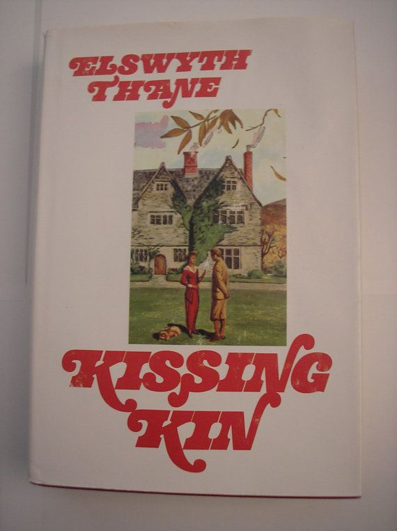 1978 Kissing Kin By Elswyth Thane Published By Hawthorne Books By Daddydan 29 95 Books Literature Books Book Worth Reading
