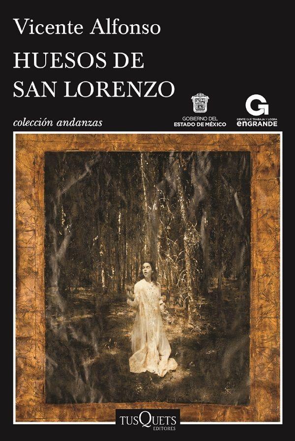 """Vicente Alfonso (1977), Huesos de San Lorenzo, novela, Tusquets   """"Una novela arrebatadora que explora con gran talento el misterio de la identidad"""""""