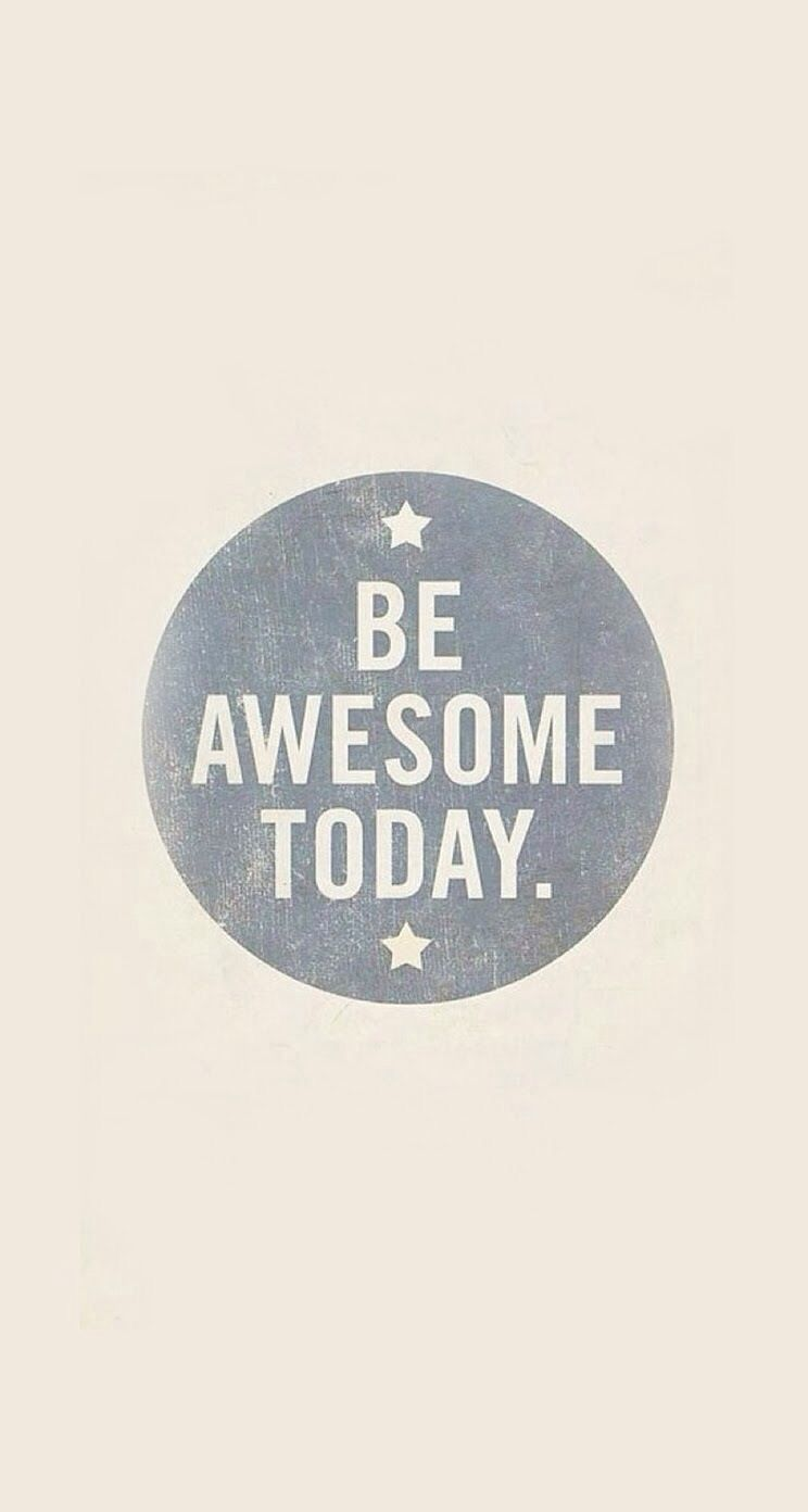 Be awsome every day!