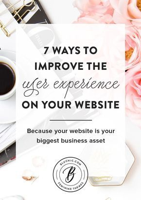 7 Ways To Improve The User Experience On Your Website #userexperience