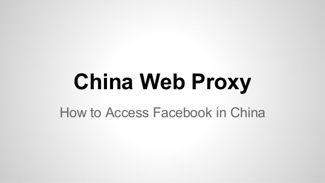 China web proxy Access Facebook in china NOW Free Trial! by Melissa