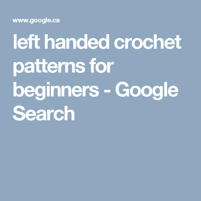 left handed crochet patterns for beginners - Google Search
