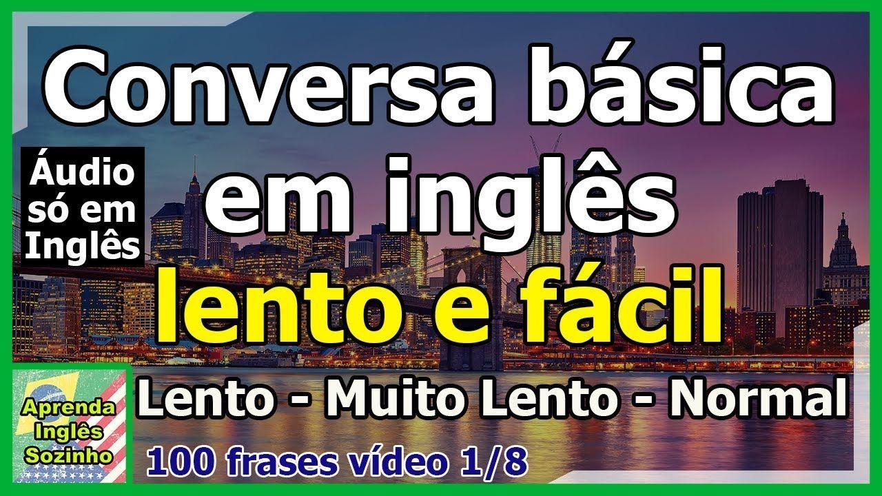 100 Frases Em Inglaªs Com Tradua A O Em Portuguaªs Lento Muito Lento Normal English Only Youtube Ingleses Textos Em Ingles Frases Em Ingles