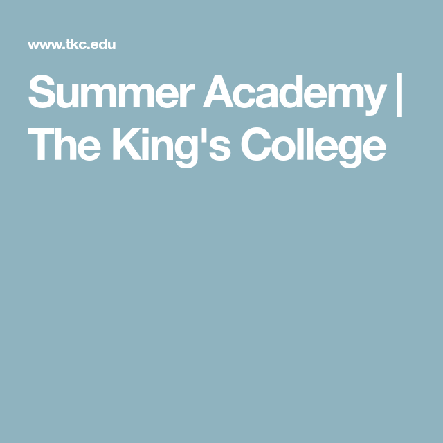 Summer Academy The King S College King S College Academy College