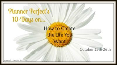 Planner Perfect: How to Create the Life You Want