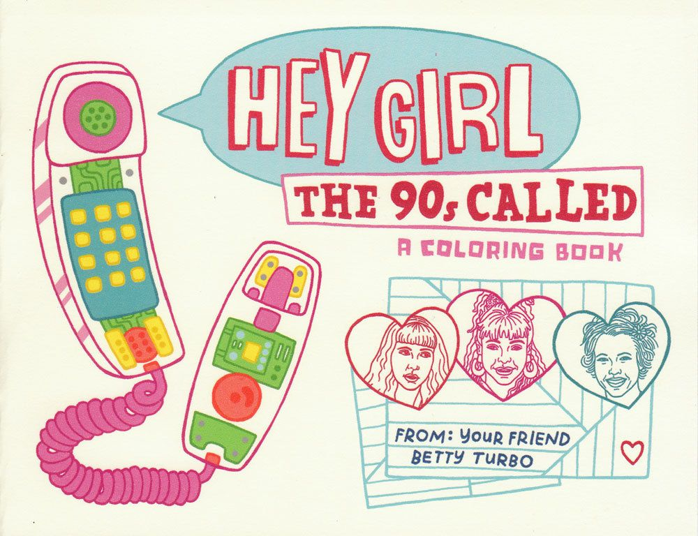Hey Girl The 90s Called Coloring Book Zine Etsy Coloring Books Zine Hey Girl