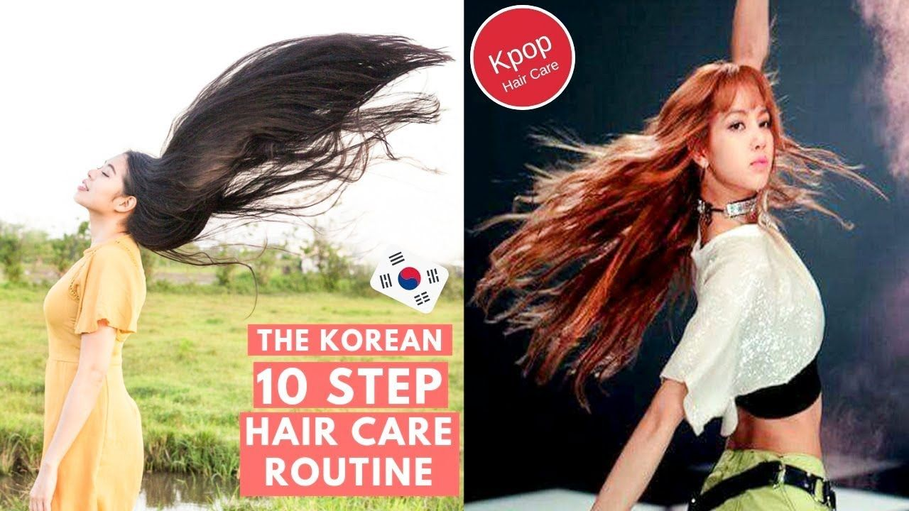 10 Steps to Korean Hair Care RoutineHow To Have Kpop Hair