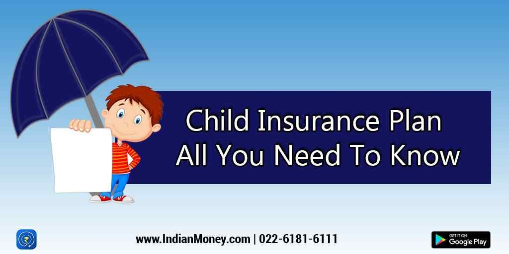 Child Insurance Plan All You Need To Know How To Plan Child