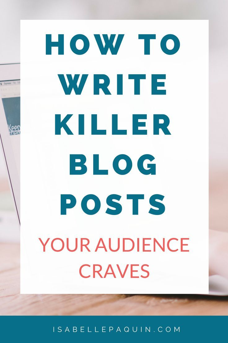Struggling with Writing Blog Posts that get shared over and over again? Learn how to write killer blog posts your audience craves.