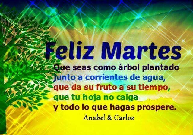 Feliz Martes de Prosperidad y Éxitos!!! #anabelycarlos ...