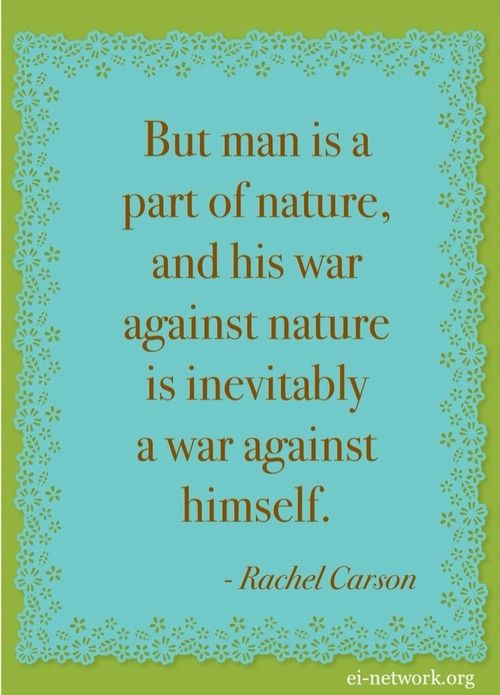 Rachel Carson Nature Quotation Earth Is Under Siege Nature Awesome Rachel Carson Quotes