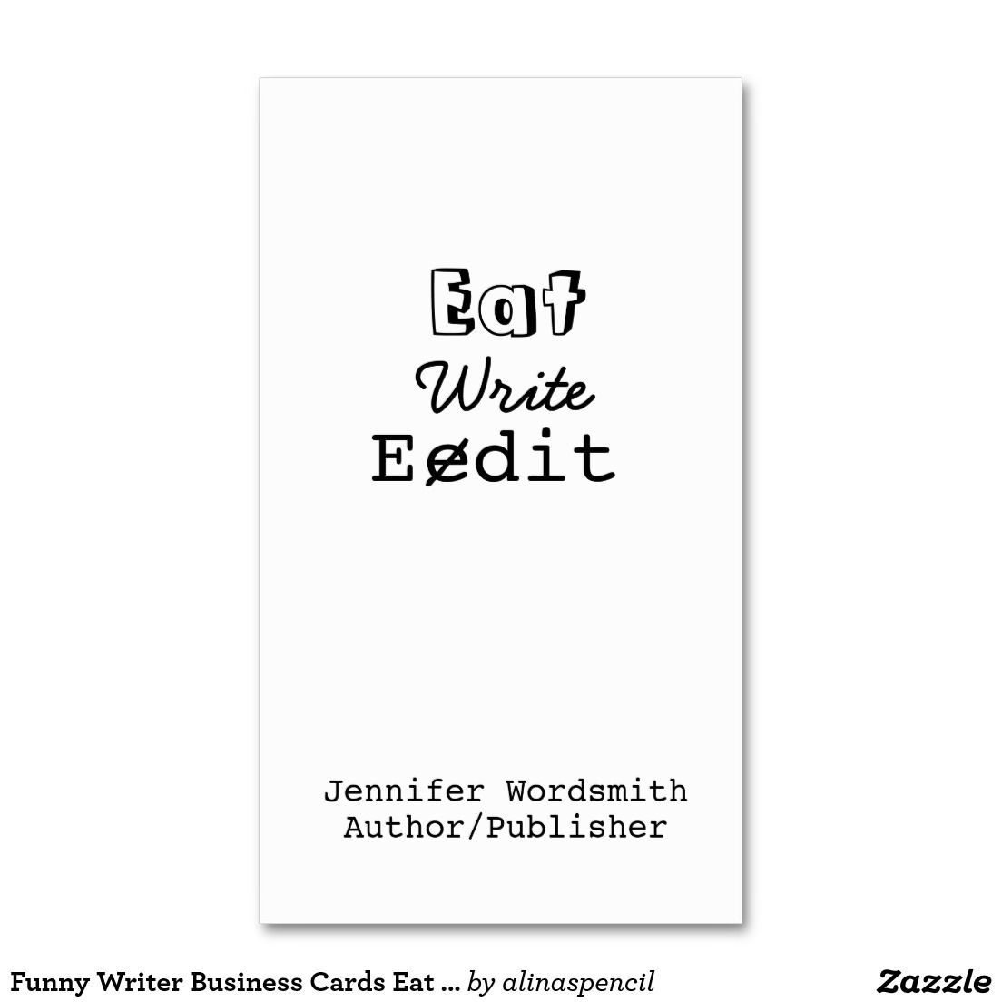 Funny Writer Business Cards Eat Write Edit | Business cards and Business