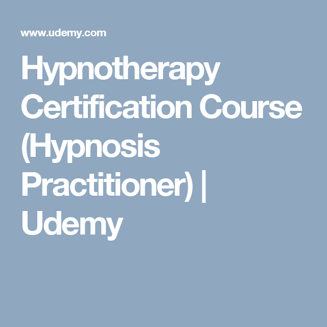 Hypnotherapy Certification Course (Hypnosis Practitioner) | Udemy ...