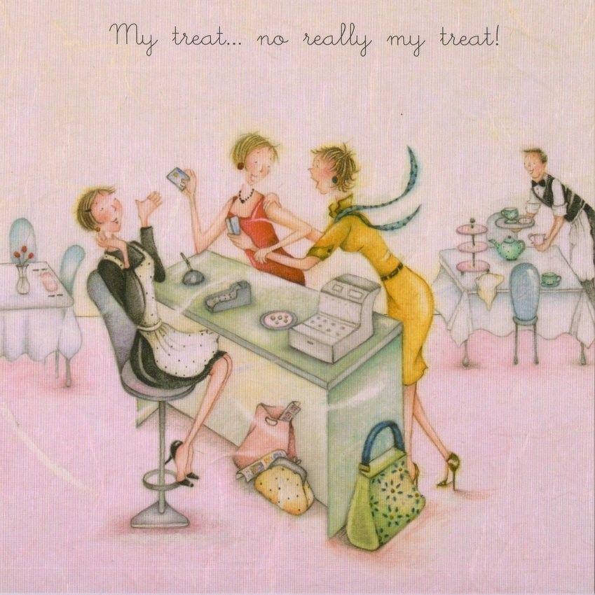 My Treat Female Birthday Card Ladies Who Love Life – Ladies Birthday Cards