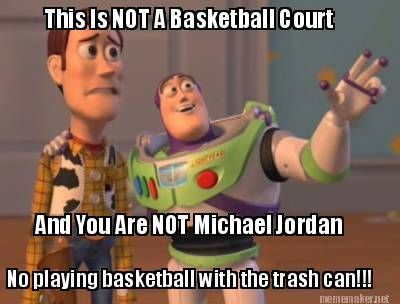 Funny Not Meme : Meme maker this is not a basketball court and you are not michael