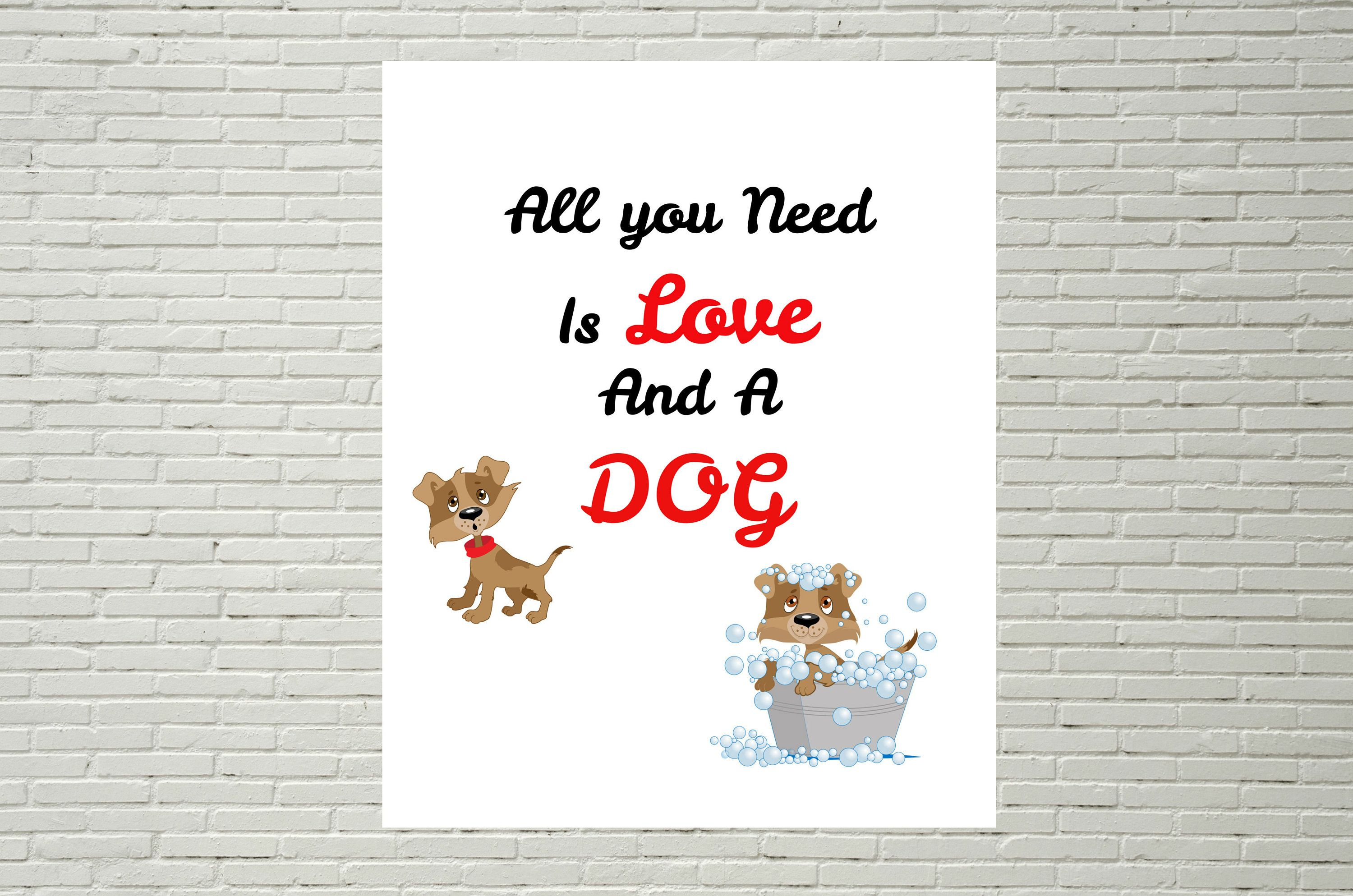 All You Need Is Love And Dog Wall Decor 5x7 8x10 11x14 11x17 16x20 By Blossomsprintables On Etsy All You Need Is Love Dog Wall Decor Wall Decor