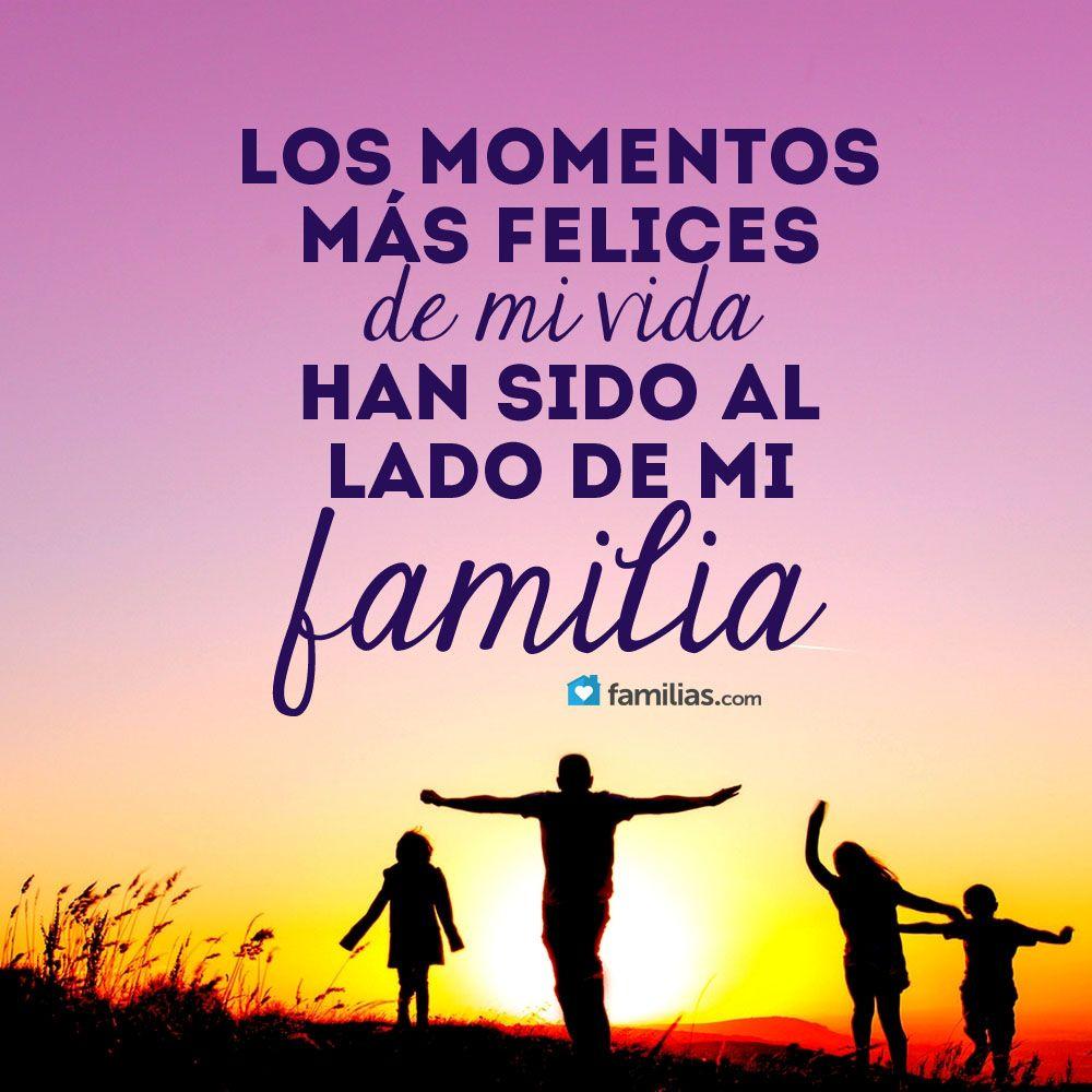 Los Momentos Más Felices De Mi Vida Han Sido Con Mi Familia Frase Familia Unida Refranes Sobre La Familia Frases De Agradecimiento