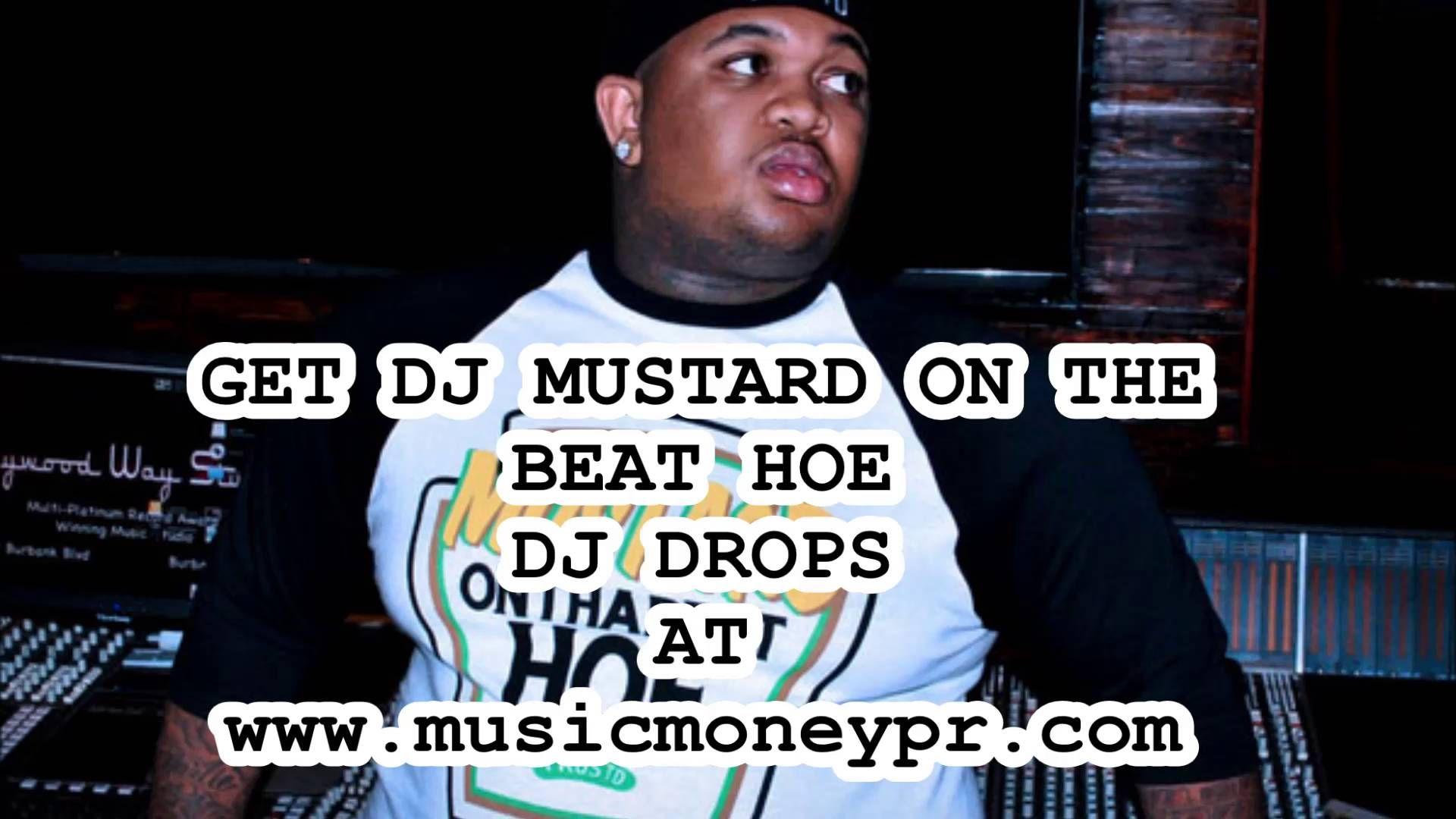 MUSTARD ON THE BEAT HOE CUSTOM DJ DROPS | custom dj drops | Drop