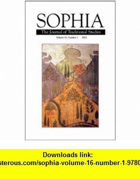 Sophia Volume 16 Number 1 (9780979842979) Huston Smith, Seyyed Hossein Nasr , ISBN-10: 0979842972  , ISBN-13: 978-0979842979 ,  , tutorials , pdf , ebook , torrent , downloads , rapidshare , filesonic , hotfile , megaupload , fileserve