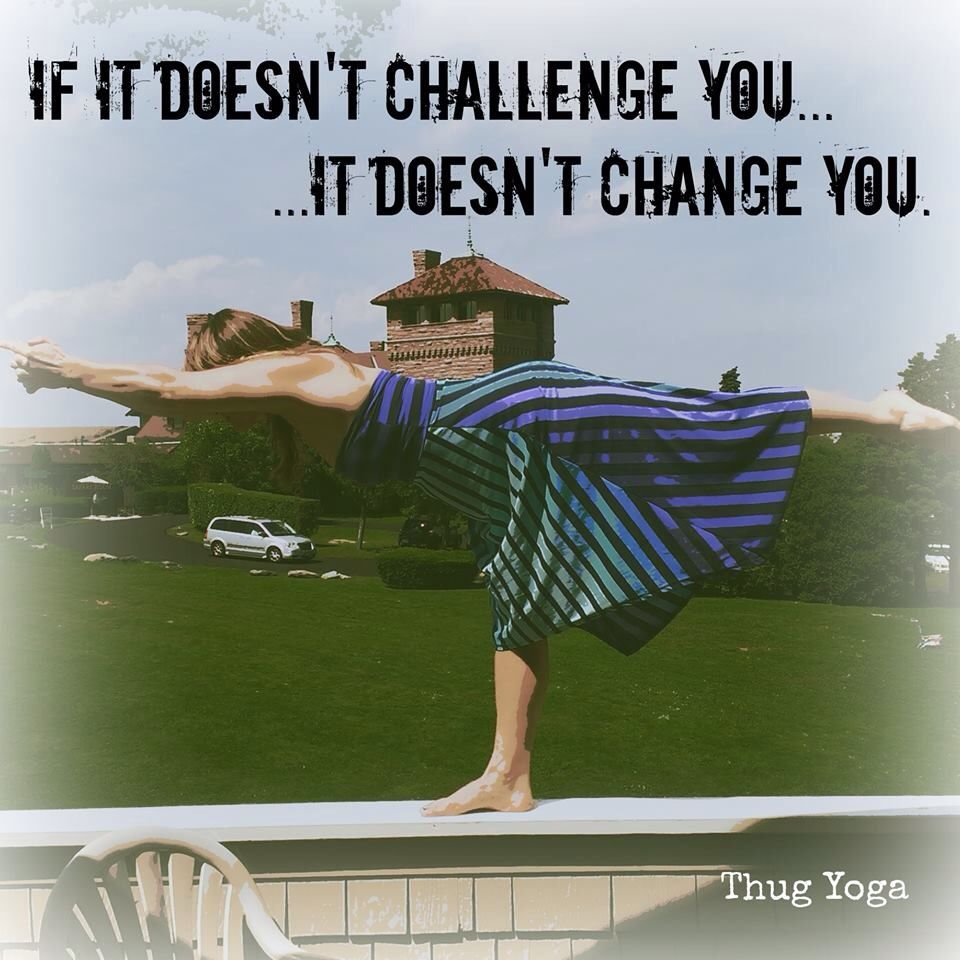 Thug Yoga Funny Inspirational Quotes Inspirational Humor Travel Quotes