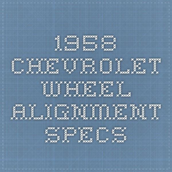1958 Chevrolet Wheel Alignment Specs Pimp My Ride