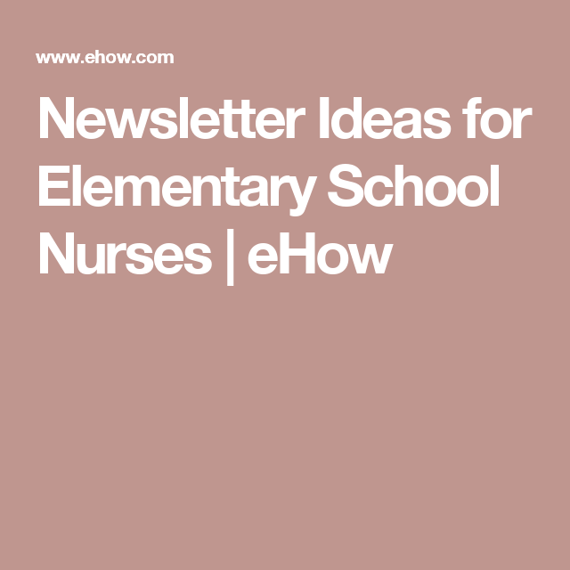 Newsletter Ideas For Elementary School Nurses  Newsletter Ideas