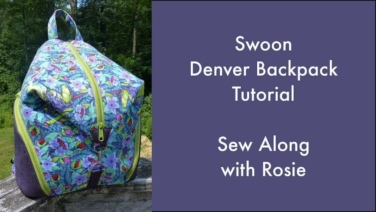 Swoon Denver Backpack Tutorial Sew Along With Rosie Youtube