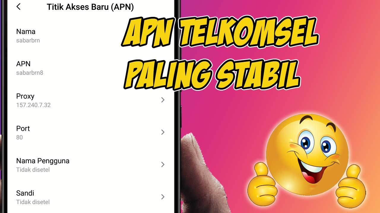 Cara Setting Apn Telkomsel Paling Stabil Persandian Tahu Nama
