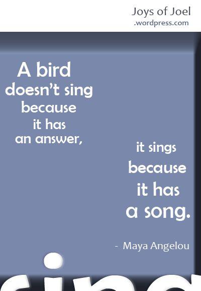 Sing Me A Song, Joys Of Joel Poems, Maya Angelou Quote, Rhyming Poems