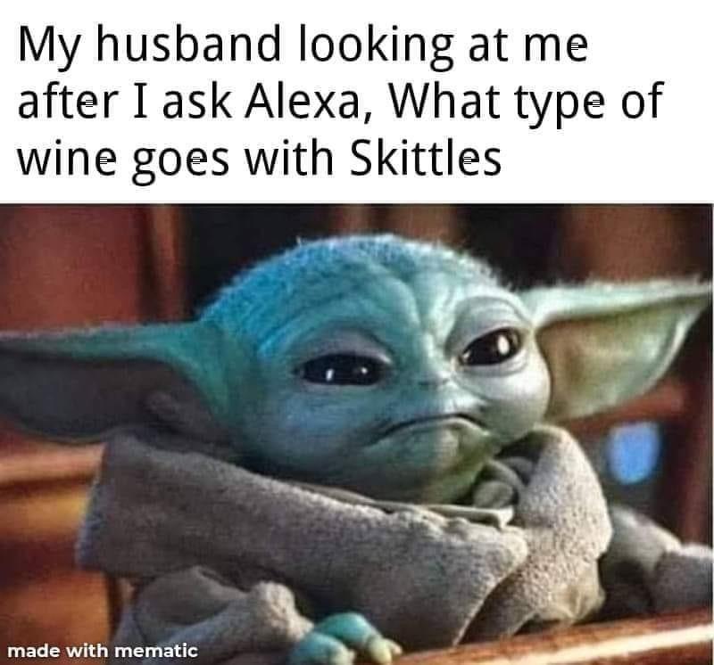 Baby Yoda Wine And Skittles Yoda Funny Yoda Meme Funny Star Wars Memes