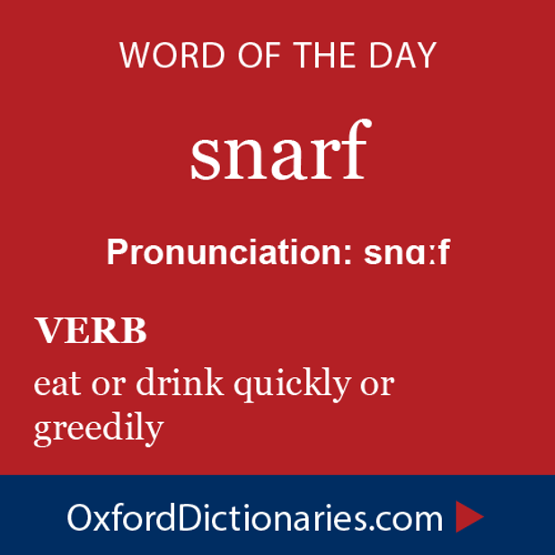Word Of The Day Snarf Click Through To The Full Definition Audio
