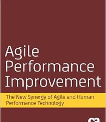 Agile Performance Improvement: The New Synergy Of Agile And Human Performance Technology PDF