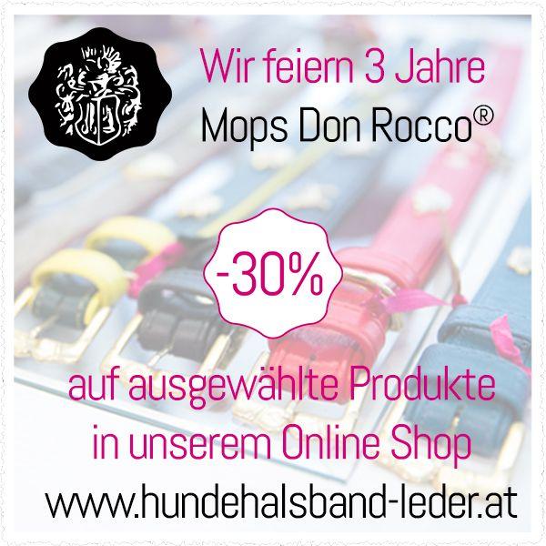 Wir feiern 3 Jahre Mops Don Rocco® mit -30% auf ausgewählte Produkte in unserem Online Shop www.hundehalsband-leder.at