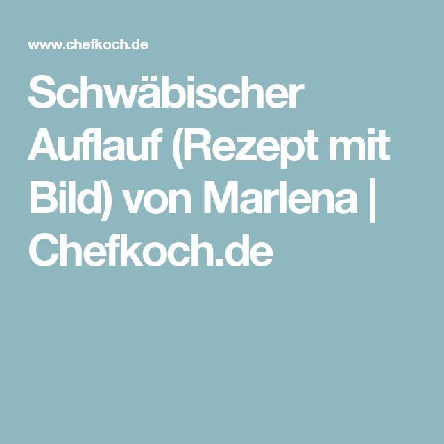 Schwäbischer Auflauf (Rezept mit Bild) von Marlena   Chefkoch.de