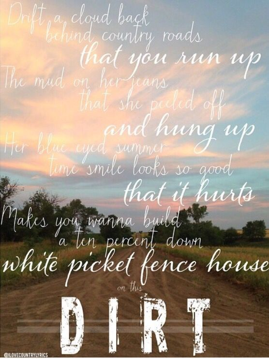 Dirt Florida Georgia Line White Picket Fence House Light In The Dark Country Song Lyrics