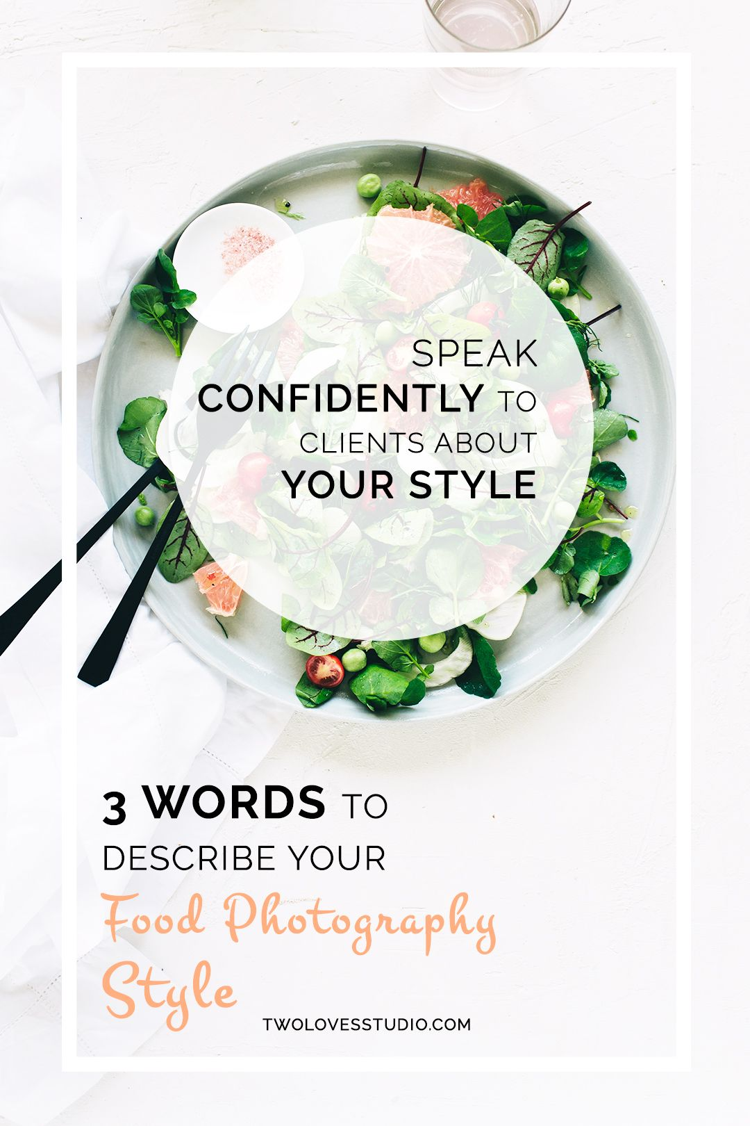 3 Words To Describe Your Food Photography Style Two Loves Studio Food Photography Styling Food Photography Tutorial Food Photography Tips