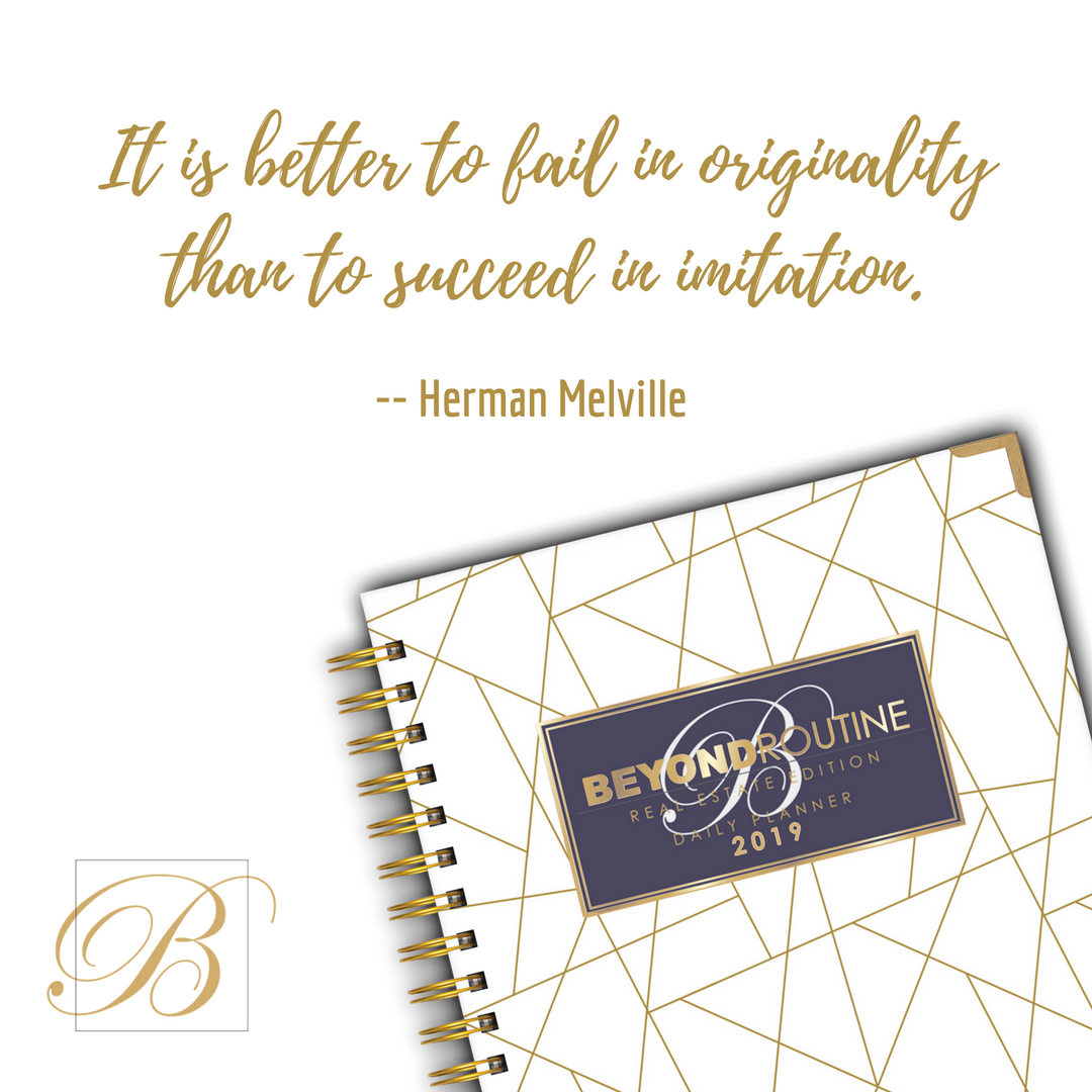It Is Better To Fail In Originality Than To Succeed In