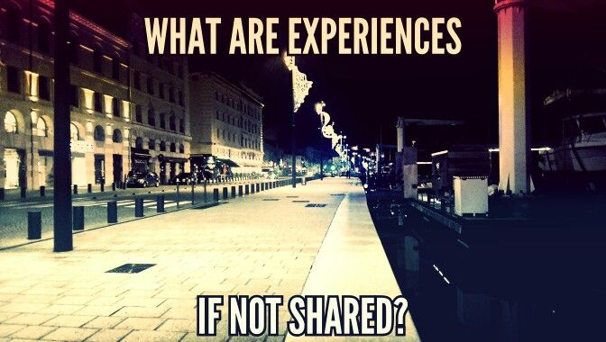 What are experiences if not shared?