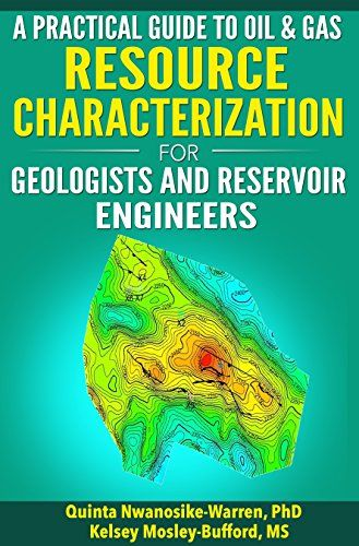 A Practical Guide to Oil & Gas Resource Characterization For Geologists and Reservoir Engineers (English Edition)