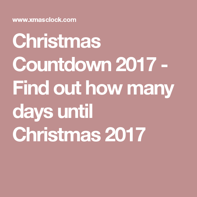 Christmas Countdown 2017 - Find out how many days until Christmas ...