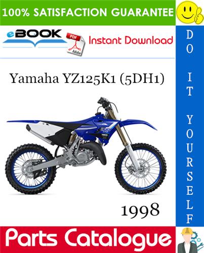 1998 Yamaha Yz125k1 5dh1 Motorcycle Parts Catalogue Manual In 2020 Yamaha Repair Manuals Manual