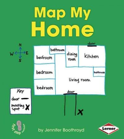Teaches Young Readers How To Create A Basic Map Of Their Homes Including How To