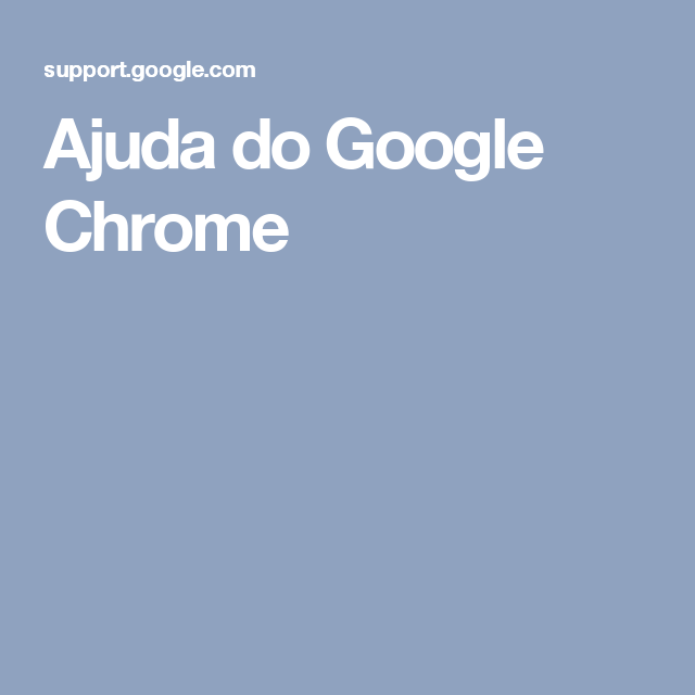 Ajuda do Google Chrome