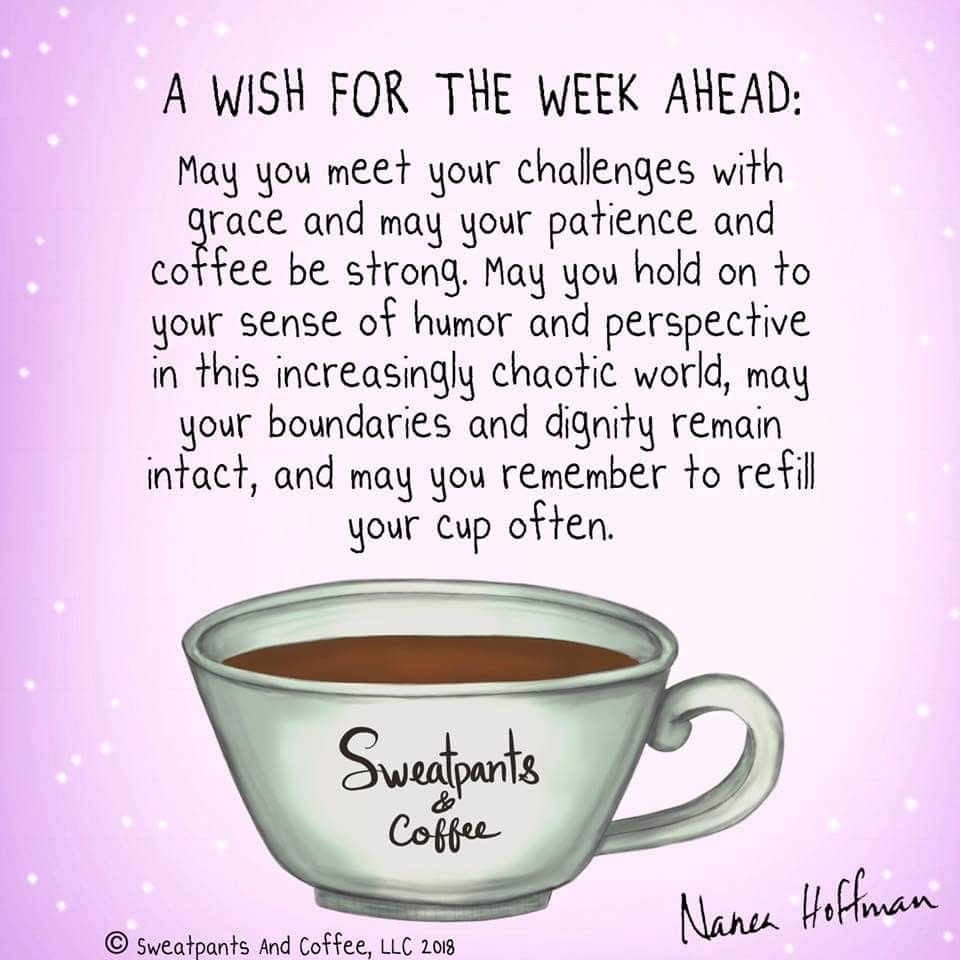 Week ahead | Motivational | Positive quotes, Coffee quotes, Coffee ... #coffeeBreak