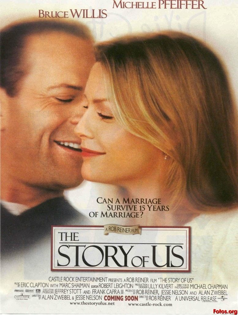 The Story Of Us watch it when I am so mad at my husband